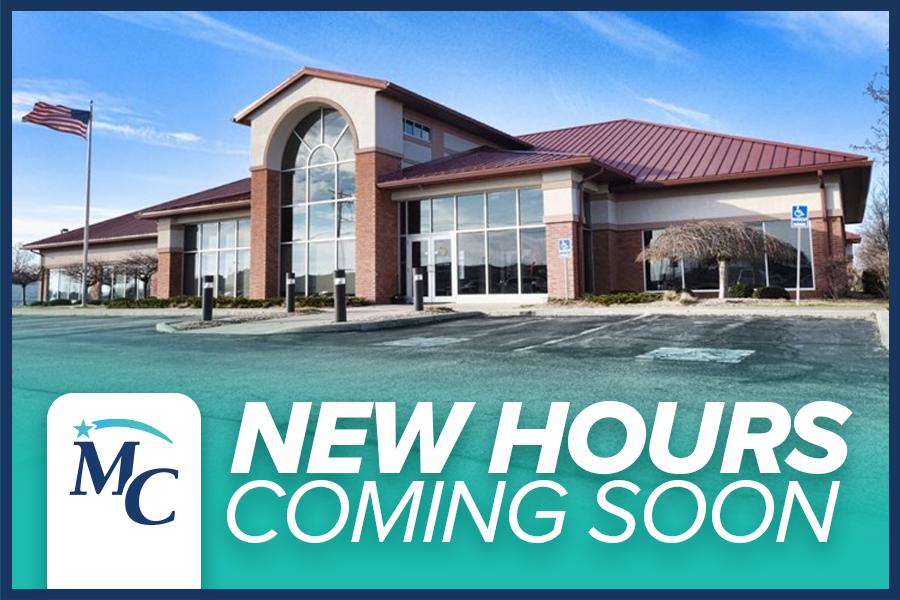 New Hours Coming Soon   MCFCU